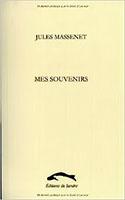 MASSENET JULES, Mes souvenirs